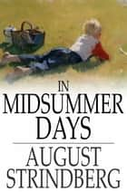In Midsummer Days - And Other Tales ebook by August Strindberg, Ellie Schleussner