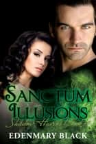 Sanctum Illusions: Shadow Havens Book 4 ebook by Edenmary Black