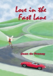 Love in the Fast Lane ebook by Joan de Frenay