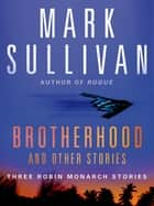 Brotherhood and Others ebook by Mark Sullivan