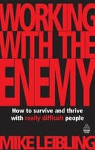 Working with the Enemy ebook by Mike Leibling
