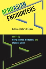 AfroAsian Encounters - Culture, History, Politics ebook by Gary Okihiro