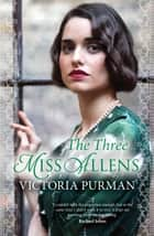 The Three Miss Allens ebook by Victoria Purman