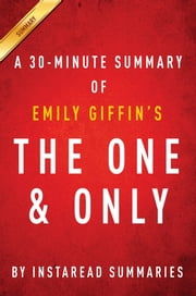 Summary of The One & Only - by Emily Giffin | Includes Analysis ebook by Instaread Summaries