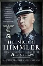 Heinrich Himmler - The Sinister Life of the Head of the SS and Gestapo eBook by Peter Fraenkel, Roger Manvell