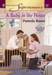 A Baby in the House ebook by Pamela Bauer