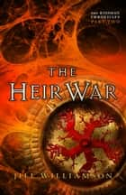 The Heir War (The Kinsman Chronicles) - Part 2 ebook by Jill Williamson