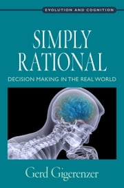 Simply Rational: Decision Making in the Real World ebook by Gerd Gigerenzer