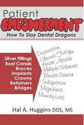 Patient Empowerment ebook by Hal A. Huggins DDS, MS