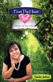 From The Heart - Pages Of My Mind ebook by Sandra Jackson