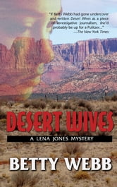 Desert Wives - A Lena Jones Mystery ebook by Betty Webb