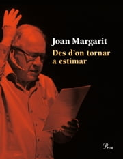 Des d'on tornar a estimar ebook by Joan Margarit Consarnau