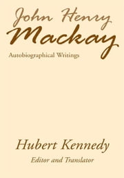 John Henry Mackay - Autobiographical Writings ebook by John Henry Mackay