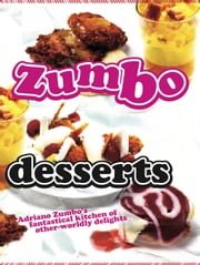Zumbo: Desserts ebook by Adriano Zumbo