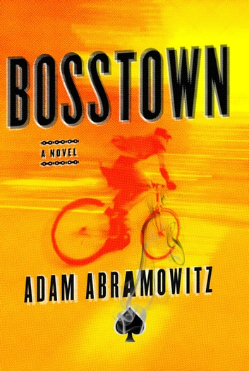 Bosstown - A Novel ebook by Adam Abramowitz