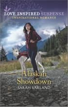 Alaskan Showdown ebook by Sarah Varland