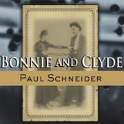 Bonnie and Clyde - The Lives Behind the Legend audiobook by Paul Schneider