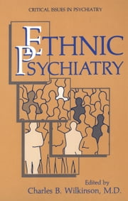 Ethnic Psychiatry ebook by Charles B. Wilkinson