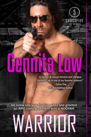 Warrior - Crossfire SEALs, #5 ebook by Gennita Low