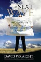 The Next Wave ebook by David Wraight