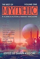 The Best of MYTHIC: Volume One - MYTHIC ebook by