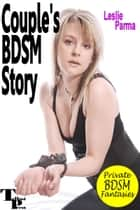Couple's BDSM Story ebook by Leslie Parma