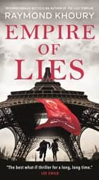 Empire of Lies eBook by Raymond Khoury