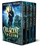 The Crescent Witch Chronicles - The Complete Series ebook by Nicole R. Taylor