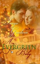 An Evergreen Baby ebook by Tanya Goodwin