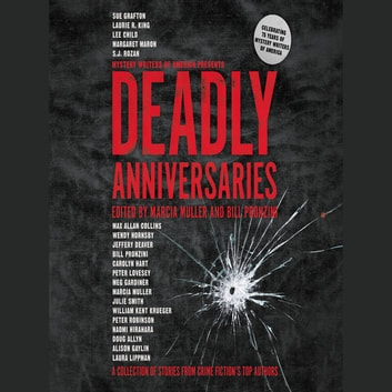 Deadly Anniversaries - A Collection of Stories from Crime Fiction's Top Authors audiobook by Marcia Muller,Bill Pronzini