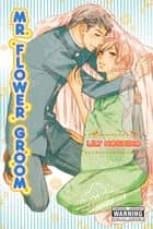 Mr. Flower Groom ebook by Lily Hoshino
