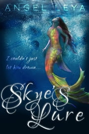 Skye's Lure ebook by Angel Leya