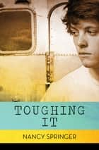 Toughing It ebook by Nancy Springer