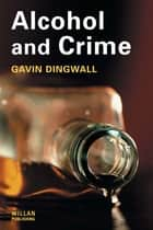Alcohol and Crime ebook by Gavin Dingwall