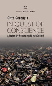 In Quest of Conscience ebook by Gitta Sereny,Robert David MacDonald