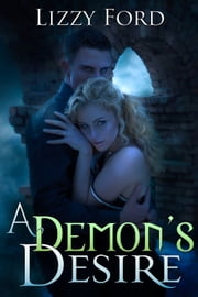 A Demon's Desire ebook by Lizzy Ford