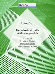 Geo-storie d'Italia - Un'alleanza possibile ebook by Autori vari