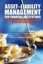Asset–Liability Management for Financial Institutions ebook by Bob Swarup,Bob Swarup