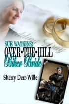 Sue Watkins: Over-The-Hill Biker Bride ebook by Sherry Derr-Wille
