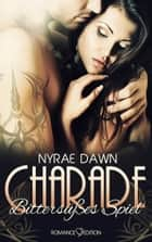 Charade: Bittersüßes Spiel ebook by Nyrae Dawn