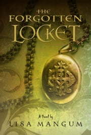 Forgotten Locket ebook by Lisa K. Mangum