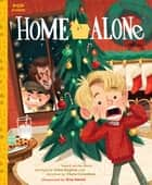 Home Alone - The Classic Illustrated Storybook ebook by Kim Smith