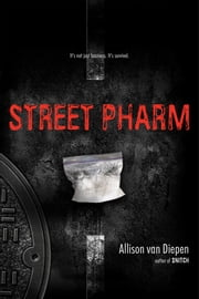 Street Pharm ebook by Allison van Diepen