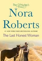 The Last Honest Woman - The O'Hurleys ebook by Nora Roberts