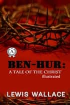 Ben-Hur: A Tale of the Christ ebook by Lewis Wallece