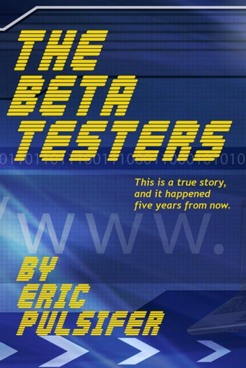 The Beta Testers ebook by Eric Pulsifer