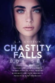Chastity Falls: Box Set ebook by L. A. Cotton