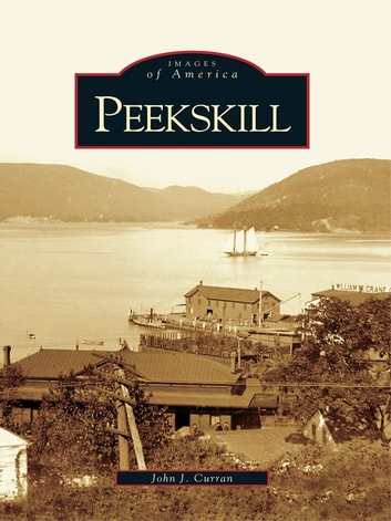 Peekskill ebook by John J. Curran