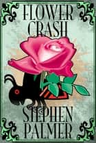Flowercrash ebook by Stephen Palmer