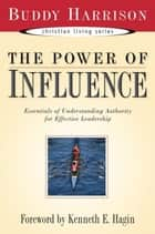 Power of Influence ebook by Buddy Harrison